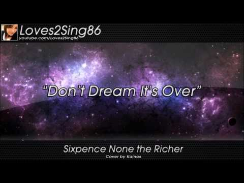 Don't Dream It's Over- Cover by kainos