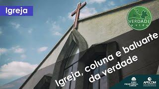 0738 - Igreja, coluna e baluarte da verdade