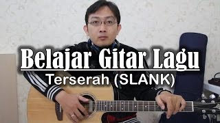 Belajar Gitar Lagu - Terserah (SLANK)