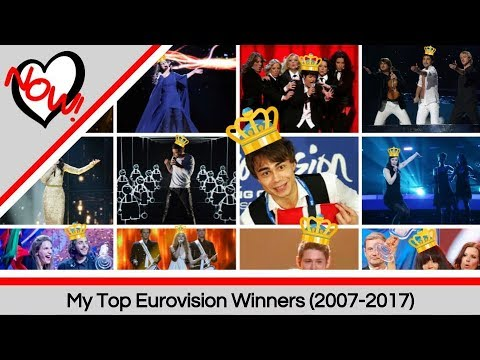 My Top Eurovision Winners 2007-2017 (Top 11)