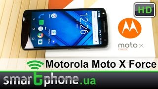 Motorola Moto X Force - Обзор. Ударный флагман!
