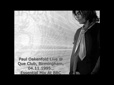 Paul Oakenfold Live At Que Club, Birmingham, 04.11.1995., Essential Mix At BBC Radio 1