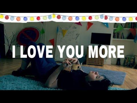 I LOVE YOU MORE - ORIGINAL SONG + LYRICS - YouTube