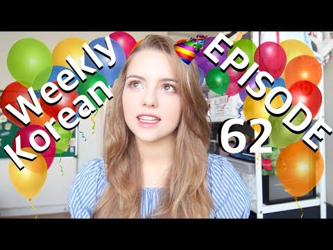 ~Weekly Korean~ Ep. 62: HAPPY BIRTHDAY TO ME! :D