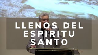 Gilberto Montes de Oca- Llenos del Espíritu Santo