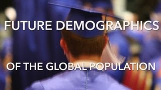 Future Demographics of the Global Population: 5 Key Facts