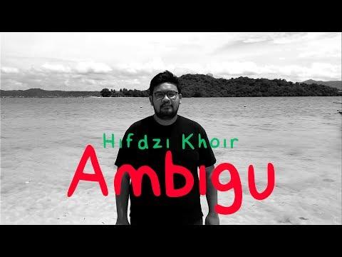 Hifdzikhoir - Ambigu ( Lyric)