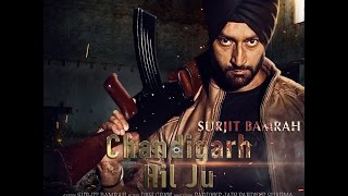 chandigarh hil ju  full video surjit bamrah   desi crew   akansha sareen   new punjabi songs 2016