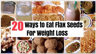20 Ways to Cook & Eat Flax Seeds for Weight Loss | How to Use Flax Seeds | Recipes | In Hindi