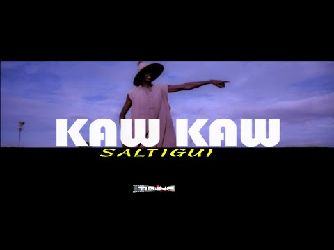 (KAW KAW) OFFICIELLE VIDEO DE  SALTIGUI