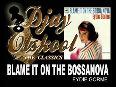 BLAME IT ON THE BOSSANOVA... Eydie G
