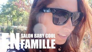 [VLOG] EN FAMILLE AU SALON BABY COOL