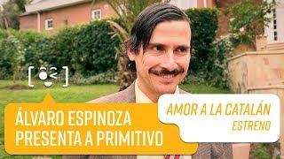 Álvaro Espinoza presenta a Primitivo   Amor a la Catalán