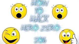 HOW TO HACK HERO ZERO 2017