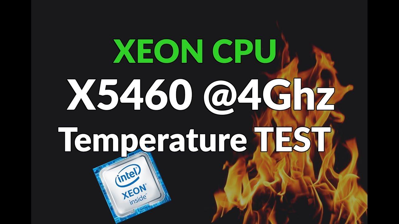 XEON X5460 @4 0GHZ Temperature TEST