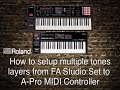 Roland - How to setup multiple tones layers from FA-6/07/08 Studio Set to  A-PRO MIDI Controllers