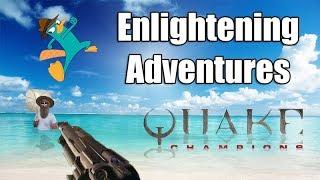 Enlightening Adventures - Quake Champions