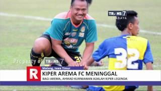 Ahmad Kurniawan, Kiper Arema FC Berpulang