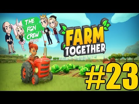 The FGN Crew Plays: Farm Together #23 - Skull & Crossbones