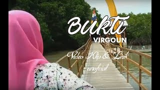 Video Virgoun - BUKTI Video Klip & Lirik (Unofficial) - Hutan Mangrove Pandansari Brebes download MP3, 3GP, MP4, WEBM, AVI, FLV April 2018