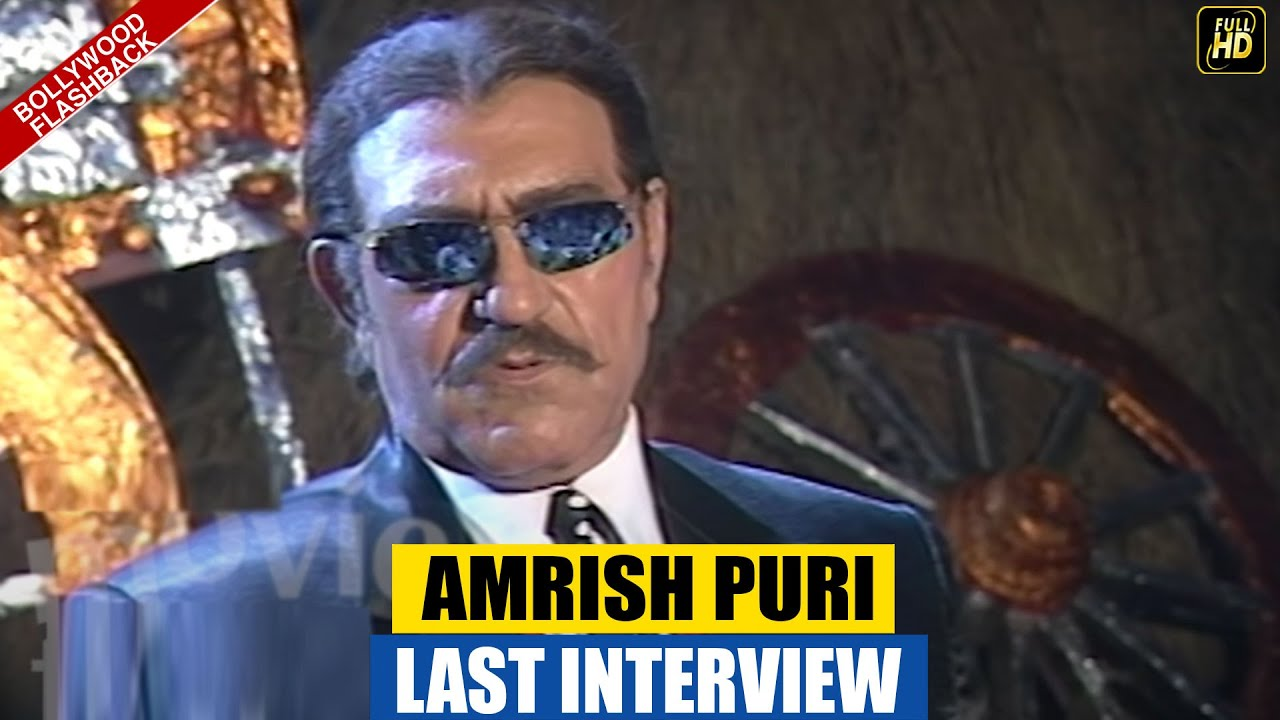 Amrish Puri Last Interview | Mogambo Khush Hua | FLASHBACK ...