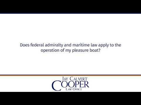 Does federal admiralty and maritime law apply to the operation of my pleasure boat?