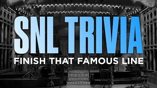 SNL Trivia: Finish That Famous Line