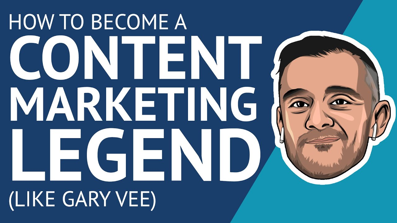 How To Become A Content Marketing Legend Like Gary Vee Youtube