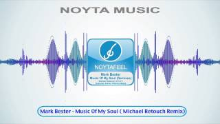Mark Bester - Music Of My Soul (Michael Retouch Remix)