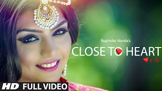 Rupinder Handa: Close To Heart (Full Video) New Romantic Punjabi Video 2015 | T-Series Apna Punjab