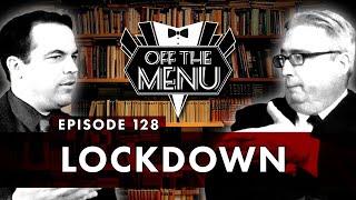 Off the Menu: Episode 128 - Lockdown