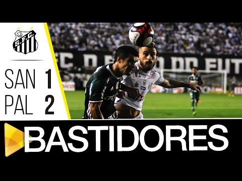 Santos 1 x 2 Palmeiras | BASTIDORES | Paulistão (21/03/17)