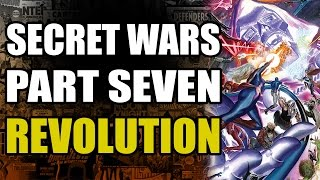 Secret Wars 2015: Part 7 - Revolution