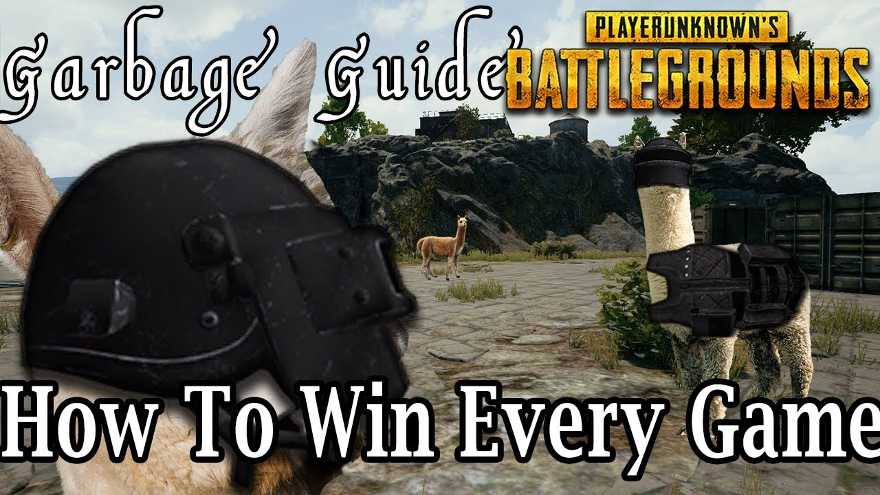 Garbage Guide To PUBG How To Win Every Game Doovi