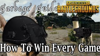 Garbage Guide To PUBG - How To Win Every Game