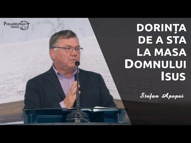 Ștefan Apopei || Dorința de a sta la masa Domnului Isus