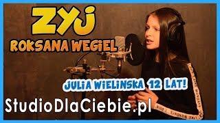 Żyj - Roksana Węgiel (cover by Julia Wielińska) #1100