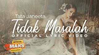 TATA JANEETA - Tidak Masalah (Official Lyric Video)