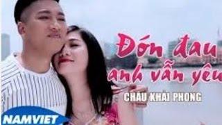 Đớn Đau Anh Vẫn Yêu - Châu Khải Phong [MV HD OFFICIAl]