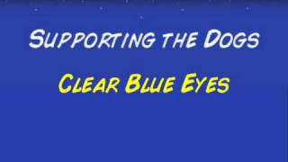 EXCLUSIVE: Supporting the Dogs - Clear Blue Eyes