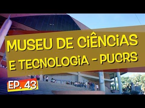 Conhecendo Museus - Episódio 43: Museu de Ciências e Tecnologia -- PUCRS