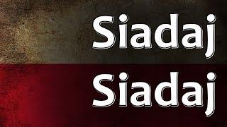 Polish Folk Song - Siadaj Siadaj