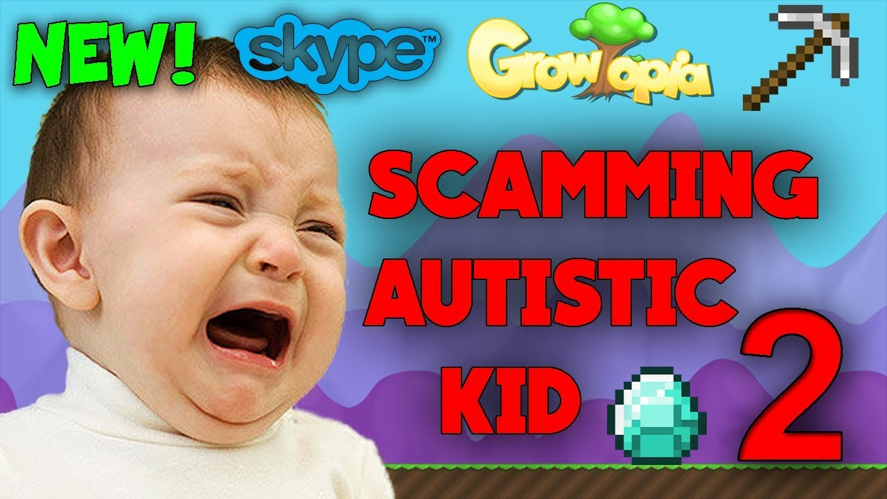 Growtopia Scamming Autistic Kid Part 2 Skype Gone Wrong