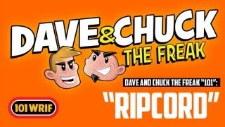 "Dave and Chuck The Freak Explain ""Ripcord!"" - 101 WRIF"