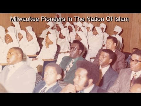 Milwaukee Pioneers In The Nation Of Islam - 2014