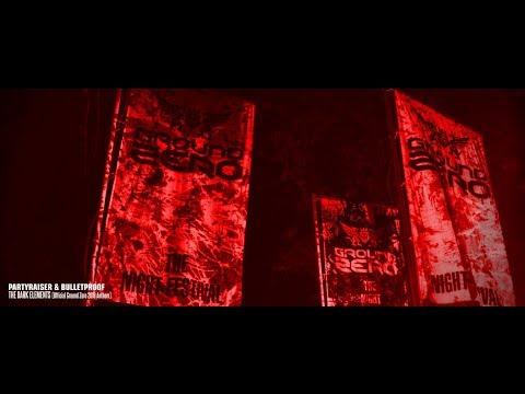 Partyraiser & Bulletproof - The Dark Elements (Official Ground Zero 2019 Anthem)
