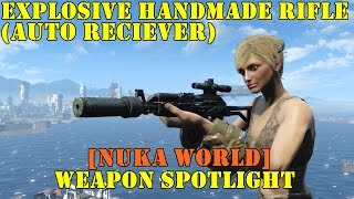 fallout 4 nuka world weapon spotlights explosive handmade rifle automatic