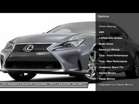 2015 Lexus RC 350 Columbia SC 24141. Jim Hudson Lexus