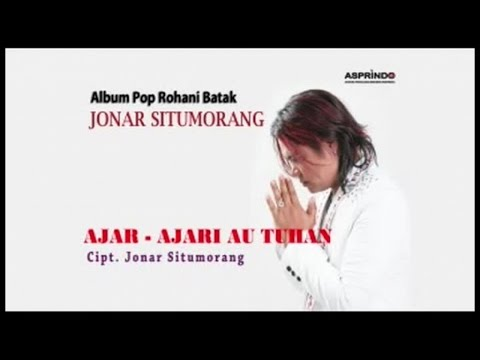 Jonar Situmorang - AJAR-AJARI AU TUHAN (Official Music Video)