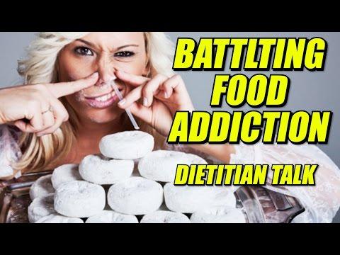 Battling Food Addiction   Dietitian Talk